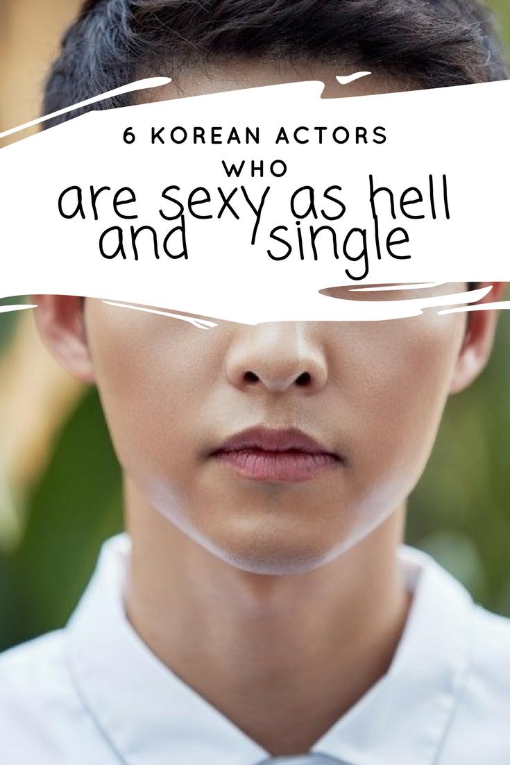 6 Korean Actors Who Are Sexy As Hell And Still Single! | TeenLovingKorea
